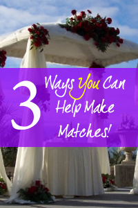 3 ways you can help make matches now!