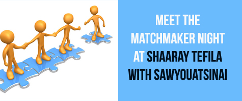 Meet the Matchmaker Night at Shaaray Tefila with SawYouAtSinai